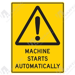 "Warning Sign ""Machine Starts Automatically"""