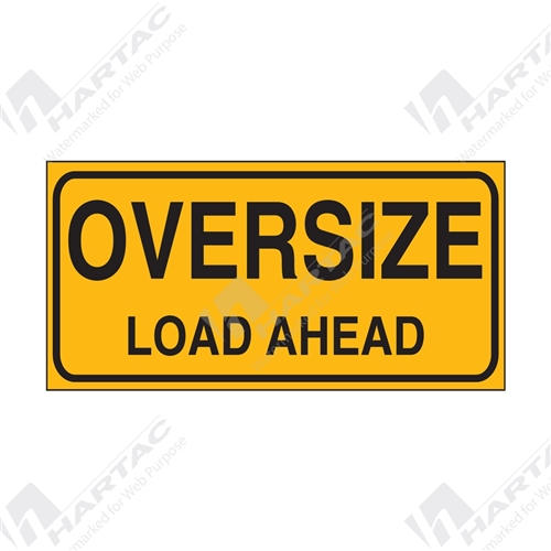 """Oversize Load Ahead"" Pilot Sign (Double Sided) Metal Reflective Class 2 - 1200mm x 600mm"